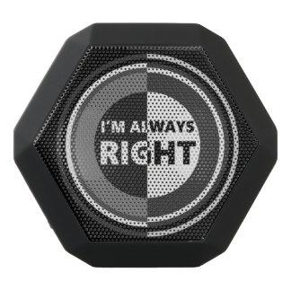 I'm always right.