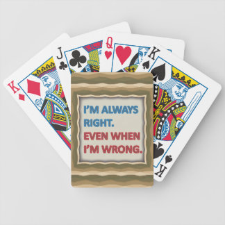 I'm Always Right Bicycle Playing Cards