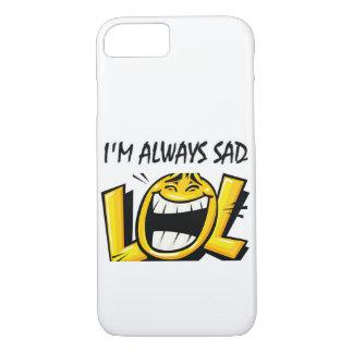 I'm Always Sad iPhone 7 Case