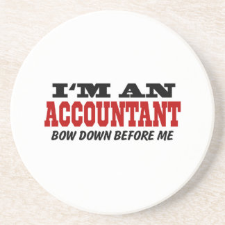 I'm An Accountant Bow Down Before Me Beverage Coasters