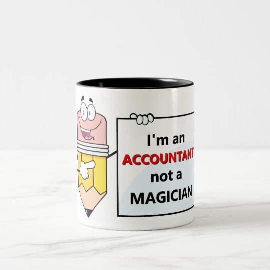 I'm an ACCOUNTANT not a MAGICIAN Two-Tone Coffee