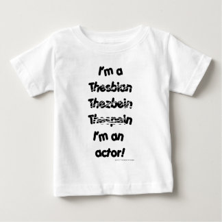 I'm An Actor (For Light Colored Products) Baby T-Shirt