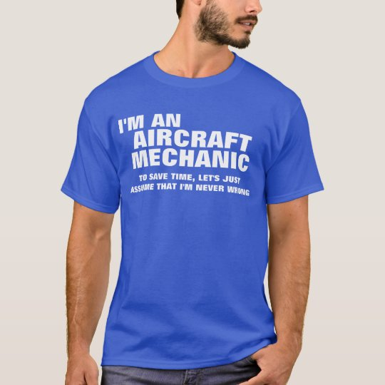 I'm an Aircraft Mechanic To Save Time T-Shirt
