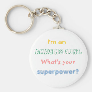 I'm an amazing aunt. What's your superpower? Key Ring