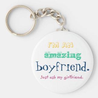 I'm an amazing boyfriend. Just ask my girlfriend. Basic Round Button Key Ring
