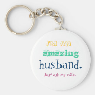 I'm an amazing husband. Just ask my wife. Basic Round Button Key Ring