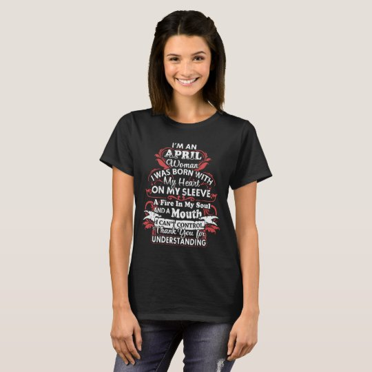 I'm An April Woman Birthday T-Shirt Gift