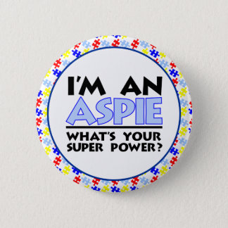 I'm an Aspie. What's Your Super Power? 6 Cm Round Badge
