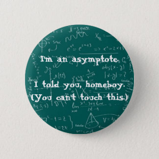 I'm an asymptote pin