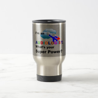 I'm an Audiologist. What's Your Super Power? Travel Mug