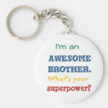 I'm an awesome brother. What's your superpower? Basic Round Button Key Ring