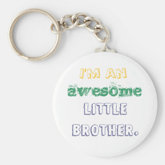 I'm an awesome little brother. key ring