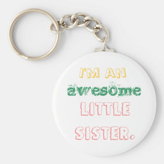 I'm an awesome little sister. key ring