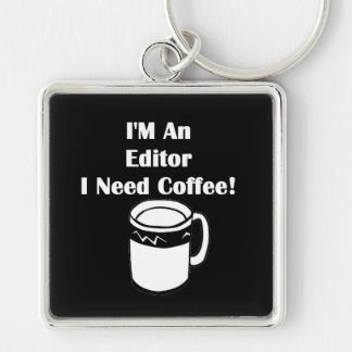 I'M An Editor, I Need Coffee! Silver-Colored Square Key Ring