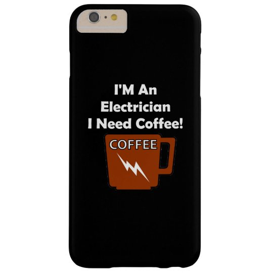 I'M An Electrician, I Need Coffee! Barely There