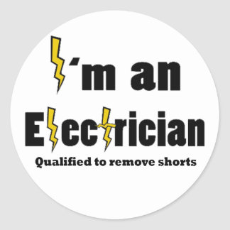 I'm an Electrician Qualified to Remove Shorts perf Classic Round Sticker