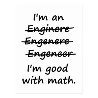 I'm an Engineer I'm Good at Math Postcard
