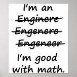 I'm an Engineer I'm Good at Math Poster