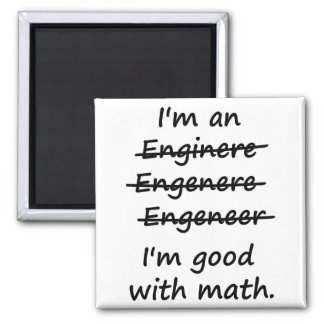 I'm an Engineer I'm Good at Math Square Magnet