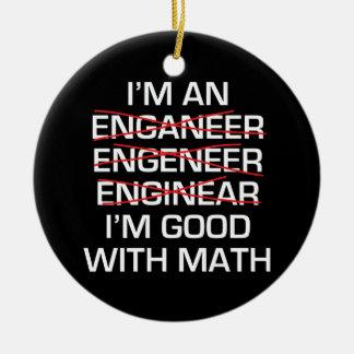 I'm An Engineer , Im Good With Math Christmas Ornament