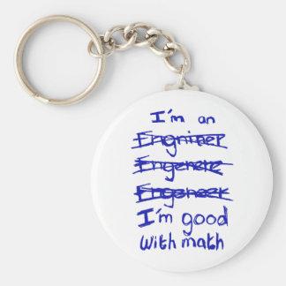 I'm an Engineer, I'm Good With Math Keychain