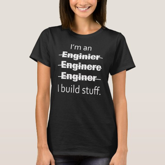 I'm an Engineer Women's T-shirt