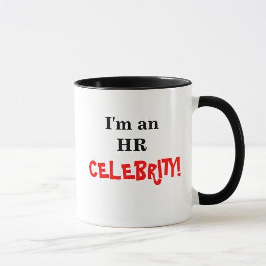 I'm an HR  Celebrity! Mug