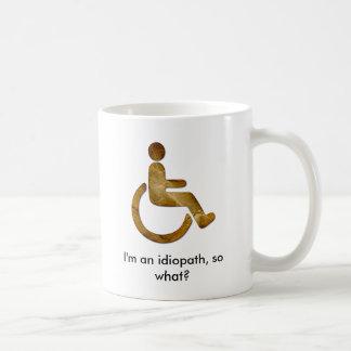 I'm an Idiopath, so what? Mugs