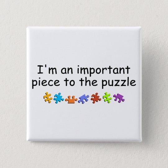 Im An Important Piece Of The Autism Puzzle 15 Cm Square Badge