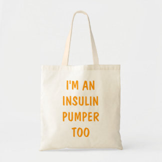 I'M AN INSULIN PUMPER TOO