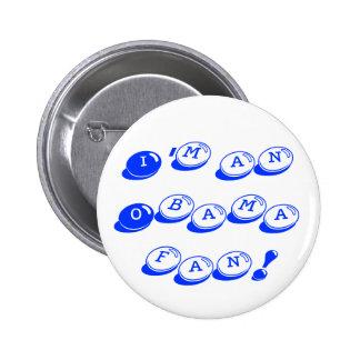 I'm an Obama fan! Button