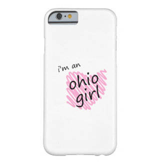 I'm an Ohio Girl Barely There iPhone 6 Case