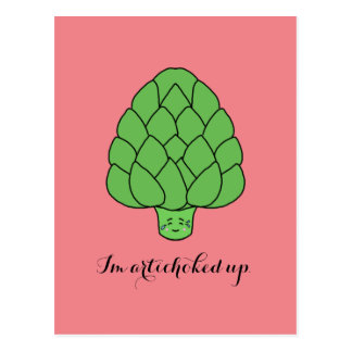 """I'm Artichoked Up"" Postcard"
