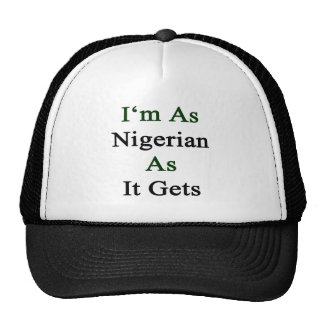 I'm As Nigerian As It Gets Hats
