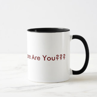 I'm At Places, Where Are You??? Mug