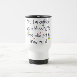 I'm autistic and a blessing too! travel mug