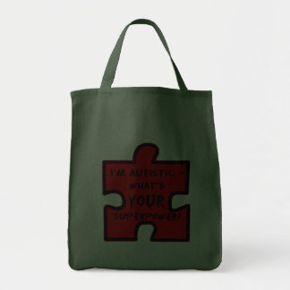 Im Autistic - Whats YOUR Superpower? Grocery Tote Bag