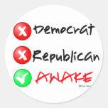 I'm Awake..Not Democrat or Republican Round Sticker