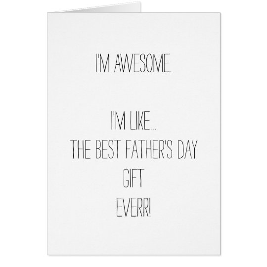 Im Awesome Funny Fathers Day Birthday Card for