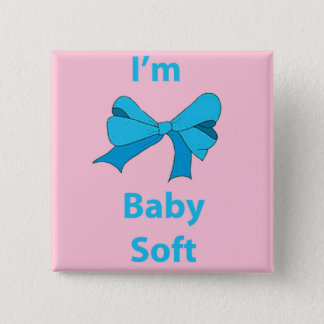 I'm baby soft Button