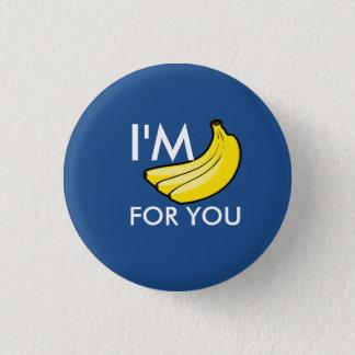 I'm Bananas For You 3 Cm Round Badge
