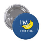 I'm Bananas For You Pins