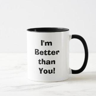 I'm Better than You! Mug