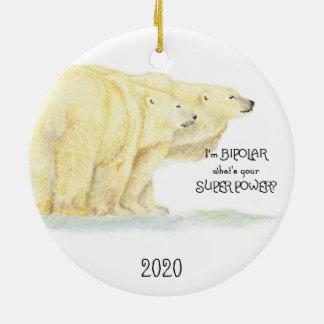 I'm Bipolar what's your Super Power Polar Bear Fun Christmas Ornament