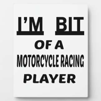 I'm Bit of a Motorcycle Racing player Photo Plaques