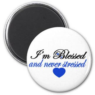 I'm Blessed and Never Stressed Fridge Magnet
