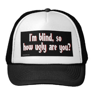 Im_blind_so_how_ugly_are_you Mesh Hats