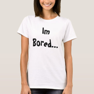 Im Bored... LET'S HOOKAH!!! T-Shirt