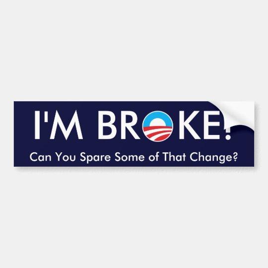 I'm Broke Bumper Sticker