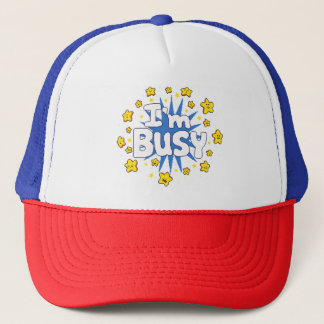 I'm Busy Trucker Hat